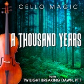 "A Thousand Years (From ""The Twilight Saga - Breaking Dawn, Pt. 1"") [Cello Version] - Cello Magic"