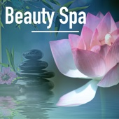 Beauty Spa Music - Best 33 Relaxing Songs Collection for Massage Therapy and Salon with Soothing Sounds of Nature