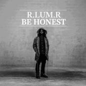 Be Honest - R.Lum.R