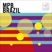 MPB Brazil: Brasil, Samba, Bossa Nova and Beyond / A Nova Canção Brasileira