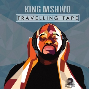 King Mshivo Travelling Tape - Various Artists