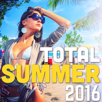 Total Summer 2016 (Kizomba, Moombahton, Afro, Deep & Tropical House) – Various Artists
