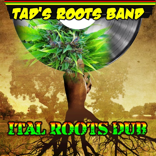 Ital Roots Dub | Tad's Roots Band