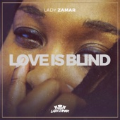 Lady Zamar - Love Is Blind artwork