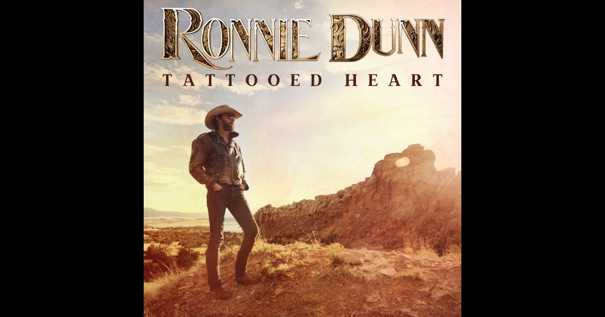 tattooed heart by ronnie dunn on apple music