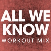 All We Know (Extended Workout Mix)