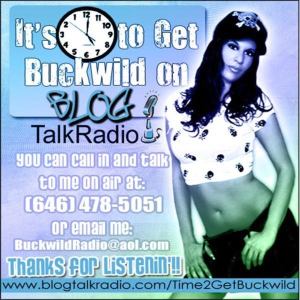 Time 2 Get Buckwild!!!