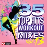 35 Top Hits, Vol. 13 - Workout Mixes