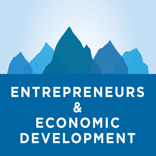 Entrepreneurs & Economic Development: The Bottom of the Pyramid Podcast