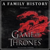 Two Sovereigns Publishing - Game of Thrones: A Family History: Book of Thrones, Volume 1 (Unabridged)  artwork