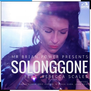 1. Mr. Brian Power & Rebecca Scales - So Long Gone (Eric Kupper Mix)