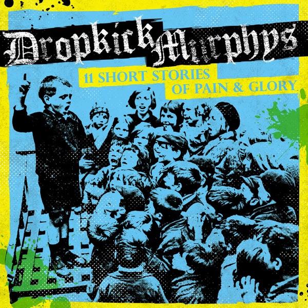 11 Short Stories of Pain  Glory Dropkick Murphys CD cover