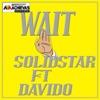 Wait (feat. Davido) - Single, Solidstar