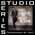 Unashamed Of You Chris August