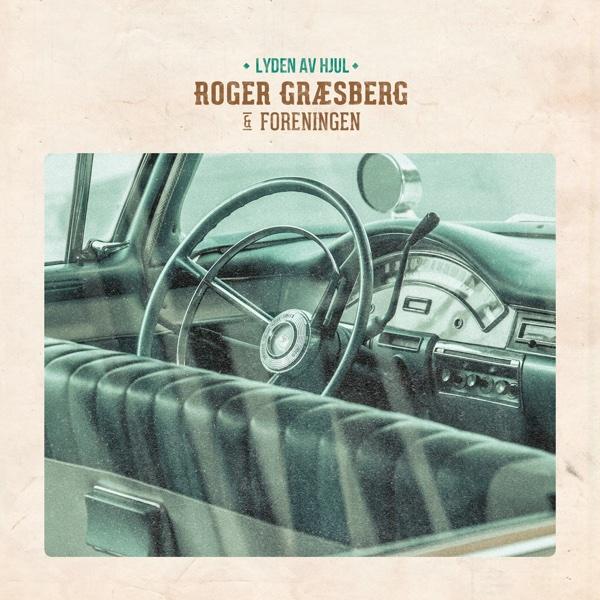 Lyden av hjul - Single | Roger Græsberg & Foreningen