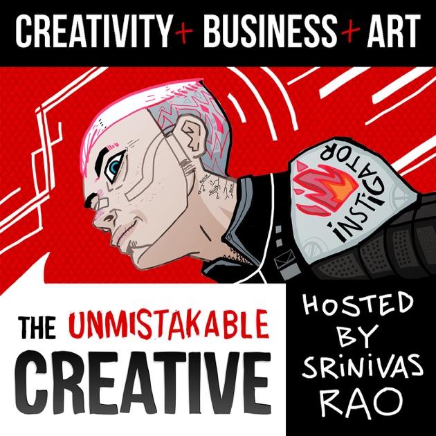 Unmistakable Creative by Srinivas Rao: Candid Conversations