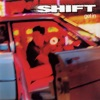 Get In, Shift