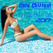 Cafe Chillout: Lounge del Mar 2017