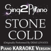 Stone Cold (Originally Performed By Demi Lovato) [Piano Karaoke Version]