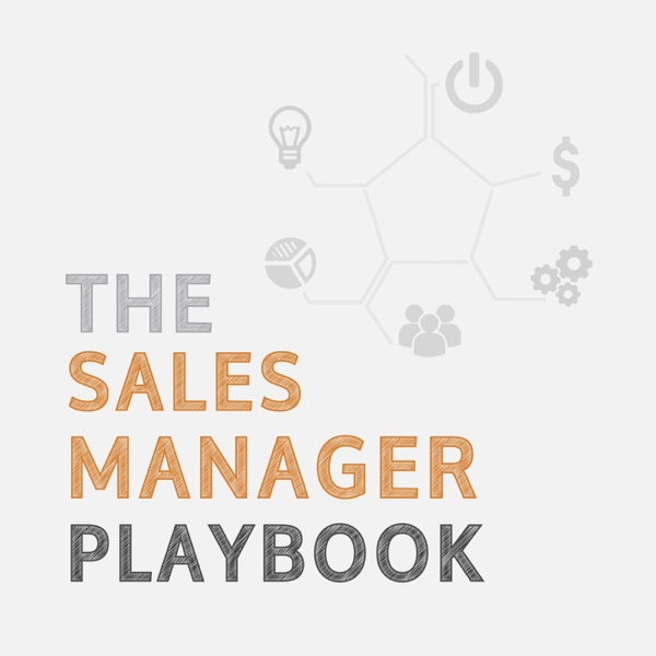 The Sales Manager Playbook Podcast