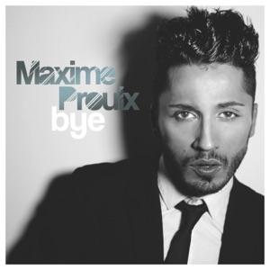 Maxime Proulx - Bye