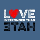 Love Is Stronger Than Hate