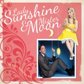 Lady Sunshine & Mister Moon