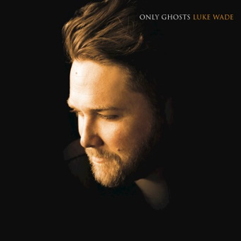 Only Ghosts – Luke Wade