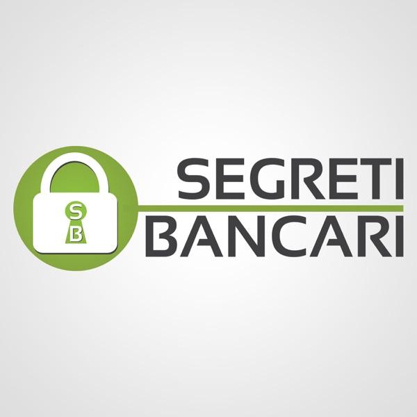 Il Podcast di Segreti Bancari