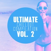 Ultimate Chillout Compilation, Vol. 2