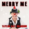 Merry Me - Single, Taylor Ray Holbrook