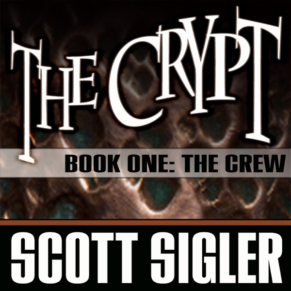 The Crypt Book 01: The Crew by Scott Sigler