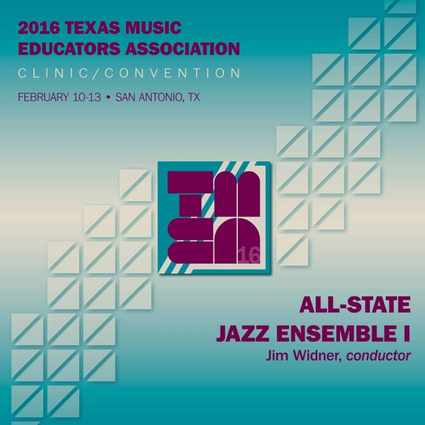 2016 Texas Music Educators Association (TMEA): All-State Jazz Ensemble I [Live] | Texas All-State Jazz Ensemble I