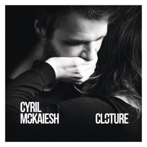 CYRIL MOKAIESH - Je Fais Comme Si