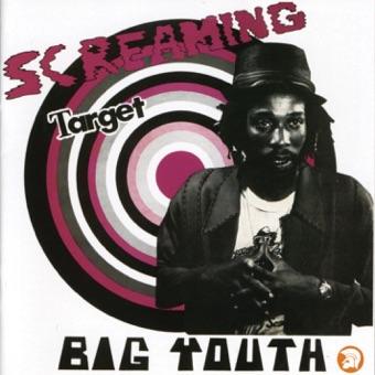 Screaming Target – Big Youth