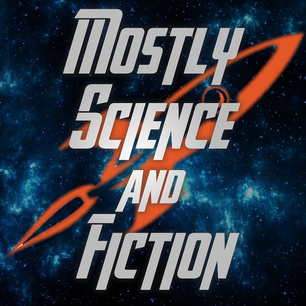Mostly Science & Fiction