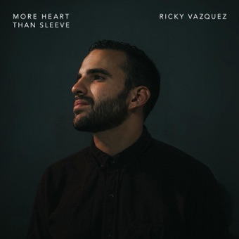 More Heart Than Sleeve – EP – Ricky Vazquez