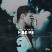 Hold Me - Mickey Singh