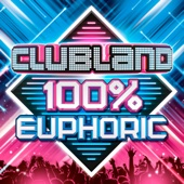 Various Artists - Clubland 100% Euphoric artwork