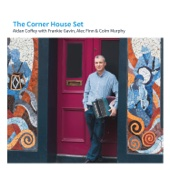 The Corner House Set (feat. Frankie Gavin, Alec Finn & Colm Murphy)