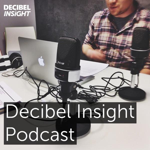 Decibel Insight Podcast