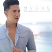 Myrus - Wala Man Sa'yo Ang Lahat artwork
