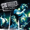 Another 700 Miles (Live at the Congress Theater, Chicago/2003), 3 Doors Down