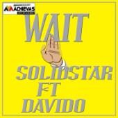 Wait (feat. Davido) - Solidstar