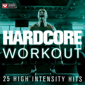 Hardcore Workout – 25 High Intensity Hits – Power Music Workout