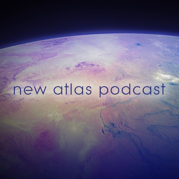 New Atlas Podcast