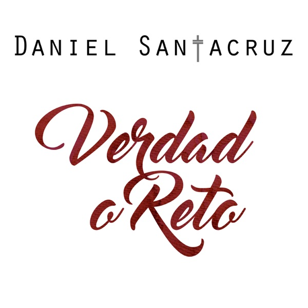 Daniel Santacruz - Verdad o Reto - Single (2016) [MP3 @192 Kbps]