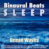 Sleeping Music: Soothing Binaural Beats and Sleep Sounds of White Noise Ocean Waves for Deep Sleep, Relaxing Sleep Aid, Asmr and Sleep Music