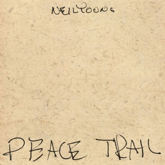 Peace Trail – Neil Young