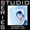Imagine Me Without You (Studio Series Performance Tracks) - EP